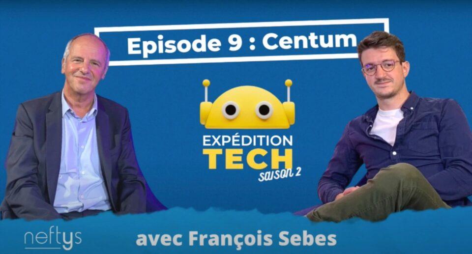 """Podcast """"Expédition Tech"""" : interview de François Sébès, président du groupe Centum Adetel"""